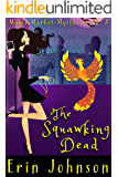 The Squawking Dead: A Cozy Witch Mystery (Magic Market Mysteries Book 7)
