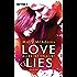 Love & Lies: Alles ist erlaubt - Roman (Love&Lies-Serie 1)