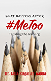 What Happens After #MeToo: Tackling the Iceberg