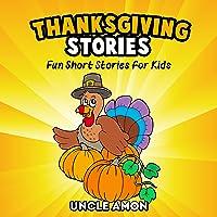 Thanksgiving Stories for Children + Thanksgiving Jokes: Fun Thanksgiving Short Stories for Kids