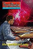 Perry Rhodan 2687: Alles gerettet auf ewig (Heftroman): Perry Rhodan-Zyklus Neuroversum: Perry Rhodan-Zyklus Neuroversum (Perry Rhodan-Die Gröβte Science- Fiction- Serie)