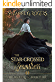 The Star-Crossed Seamstress (The Mannequin Series Book 3)