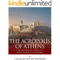 The Acropolis of Athens: The History of Greece's Most Famous Landmark