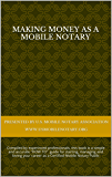 MAKING MONEY AS A MOBILE NOTARY: How to start, manage and love your mobile notary business