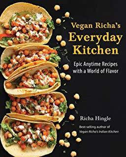 Vegan richas indian kitchen traditional and creative recipes for vegan richas everyday kitchen epic anytime recipes with a world of flavor forumfinder Choice Image