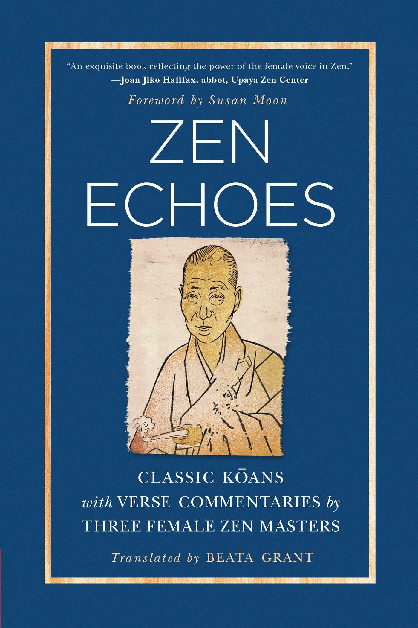 Zen Echoes: Classic Koans with Verse Commentaries by Three Female Chan Masters PDF