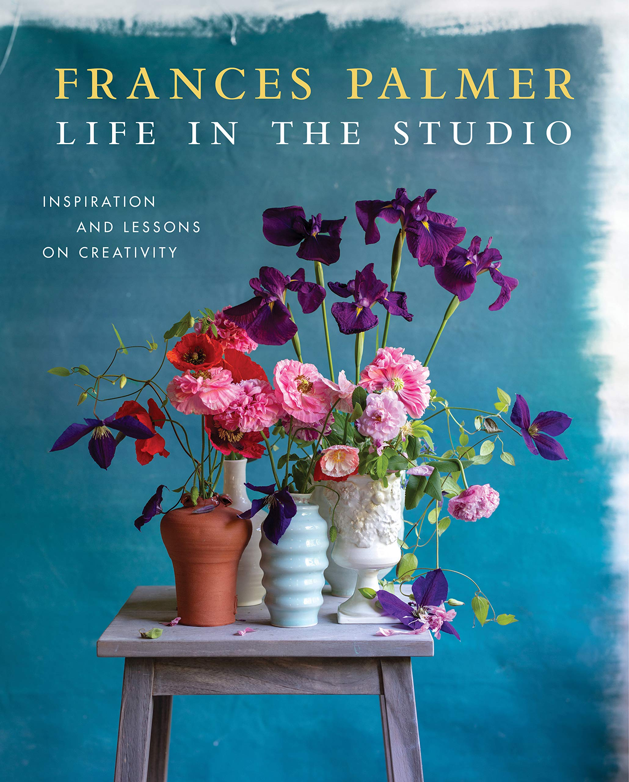 Life in the Studio: Inspiration and Lessons on Creativity by Frances Palmer