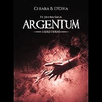 Argentum (St. Jillian Saga Vol. 3)