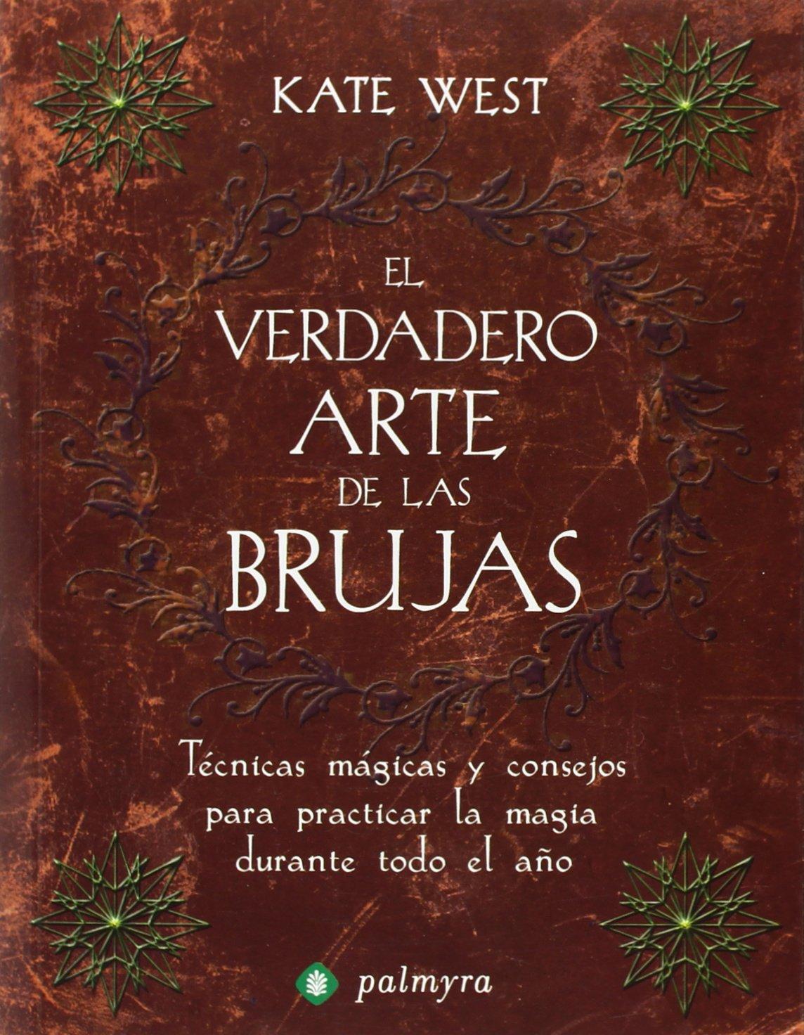 Verdadero arte de las brujas, el: Amazon.es: Kate West: Libros