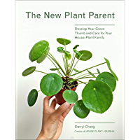 Image for The New Plant Parent: Develop Your Green Thumb and Care for Your House-Plant Family