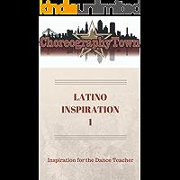 LATINO INSPIRATION 1: Inspiration for the Dance Teacher (ChoreographyTown Book 8) book cover