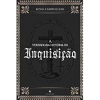 A Verdadeira História da Inquisição
