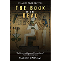 The Book of the Dead: The History and Legacy of Ancient Egypt's Famous Funerary Texts (English Edition)