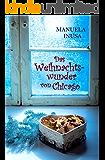 Das Weihnachtswunder von Chicago: Novelle (German Edition)