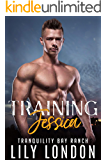 Training Jessica (Tranquility Bay Ranch Book 4)
