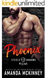 Phoenix (Steele Shadows Rising)