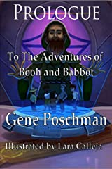 Prologue to The Adventures of Booh and Babbot Kindle Edition