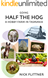 Going Half the Hog: A Hobby Farm in Tasmania