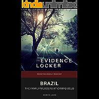 Brazil: The Family Murders at Campo Belo (Evidence Locker True Crime)