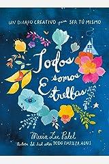 Todos somos estrellas / Made Out of Stars: A Journal for Self-Realization (Obras diversas) (Spanish Edition) Paperback