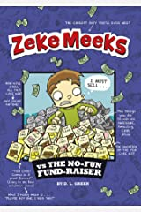 Zeke Meeks vs the No-Fun Fund-Raiser Kindle Edition
