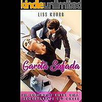 Garota Safada: Um romance entre uma  secretária e seu chefe