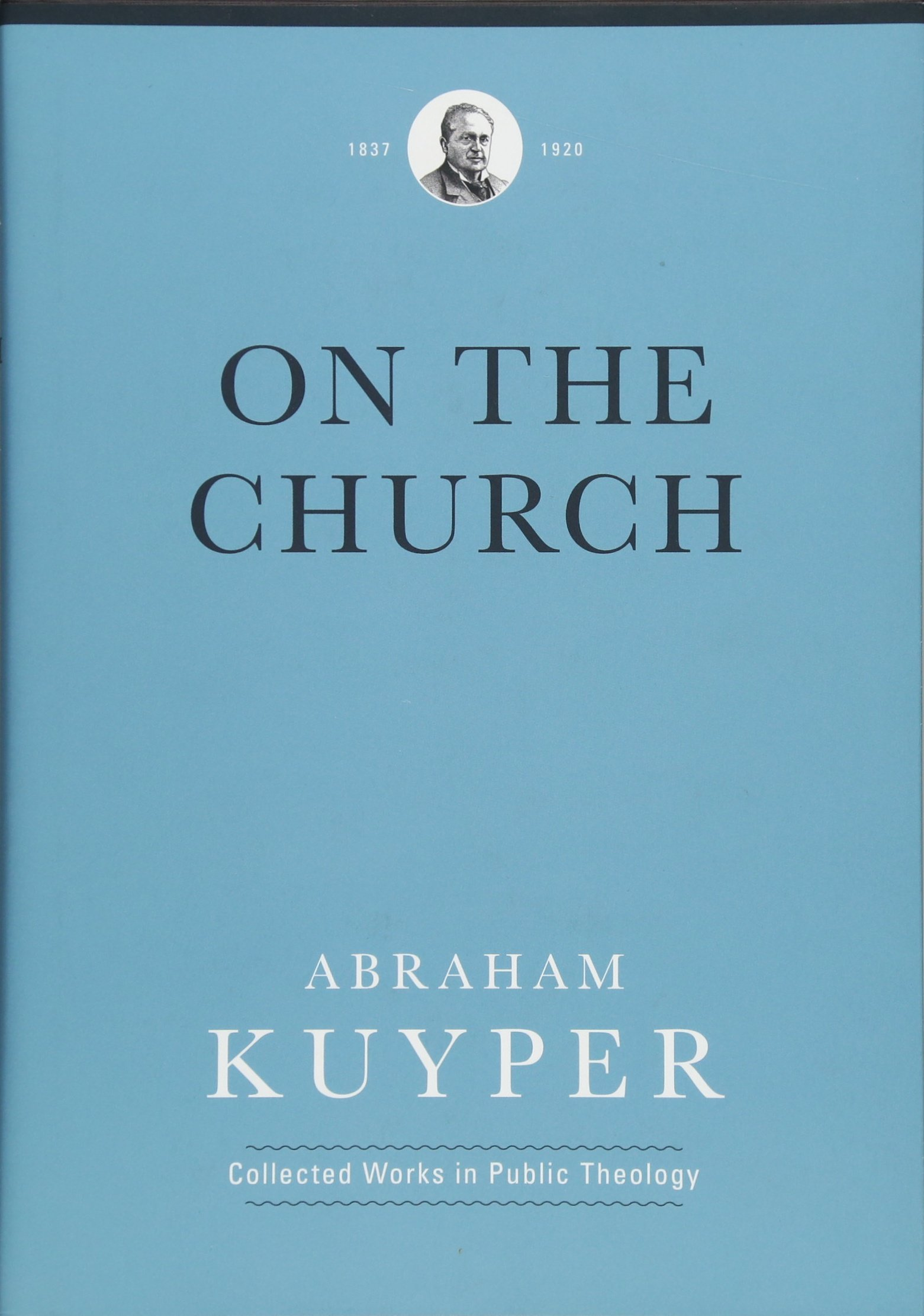 On the Church (Abraham Kuyper Collected Works in Public Theology) pdf