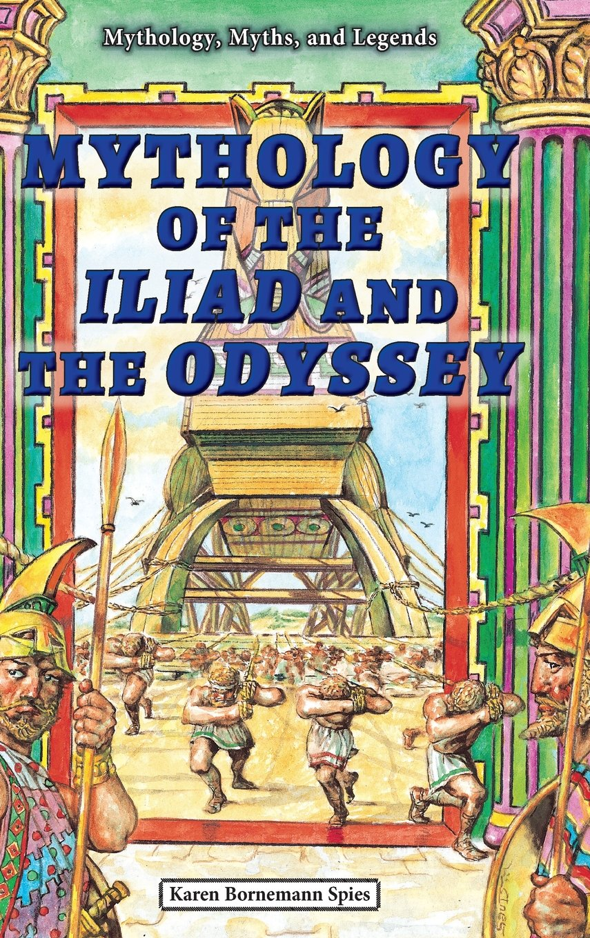 Read Online Mythology of the Iliad and the Odyssey (Mythology, Myths, and Legends) pdf epub