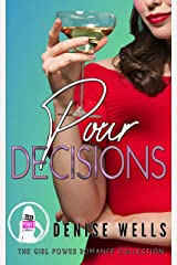 Pour Decisions: A romantic comedy (The Girl Power Romance Collection) Kindle Edition