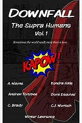 DOWNFALL: The Supra Humans Vol.1 Kindle Edition