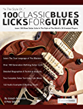 100 Classic Blues Licks for Guitar: Learn 100 Blues Guitar Licks In The Style Of The World's 20 Greatest Players (Guitar Licks in the Style of...)