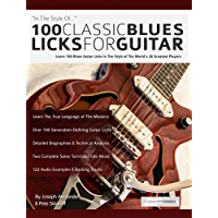 100 Classic Blues Licks for Guitar: Learn 100 Blues Guitar Licks In The Style Of The World's 20 Greatest Players (Play… book cover