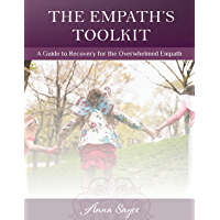 The Empath's Toolkit: A Guide to Recovery for the Overwhelmed Empath