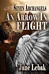 An Arrow In Flight (Seven Archangels Book 1) Kindle Edition