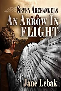 An Arrow In Flight (Seven Archangels Book 1)