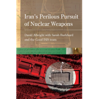 Iran's Perilous Pursuit of Nuclear Weapons (English Edition)