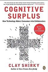 Cognitive Surplus: How Technology Makes Consumers into Collaborators Paperback