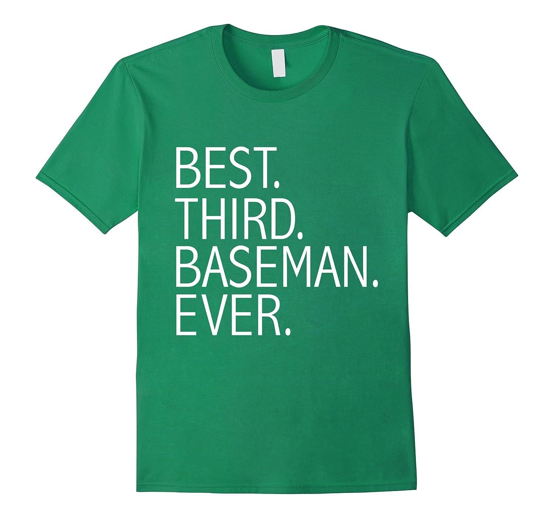Best third baseman ever funny t shirt baseball softball for Best baseball t shirts
