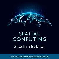 Spatial Computing: MIT Press Essential Knowledge Series