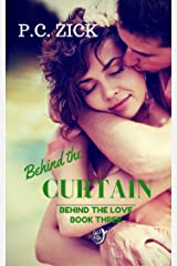 Behind the Curtain: A Small Town Florida Romance (Behind the Love Book 3) Kindle Edition