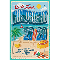 Uncle John's Hindsight Is 20/20 Bathroom Reader: The Future Is Family, Friends, Facts, and Fun (Uncle John's Bathroom…