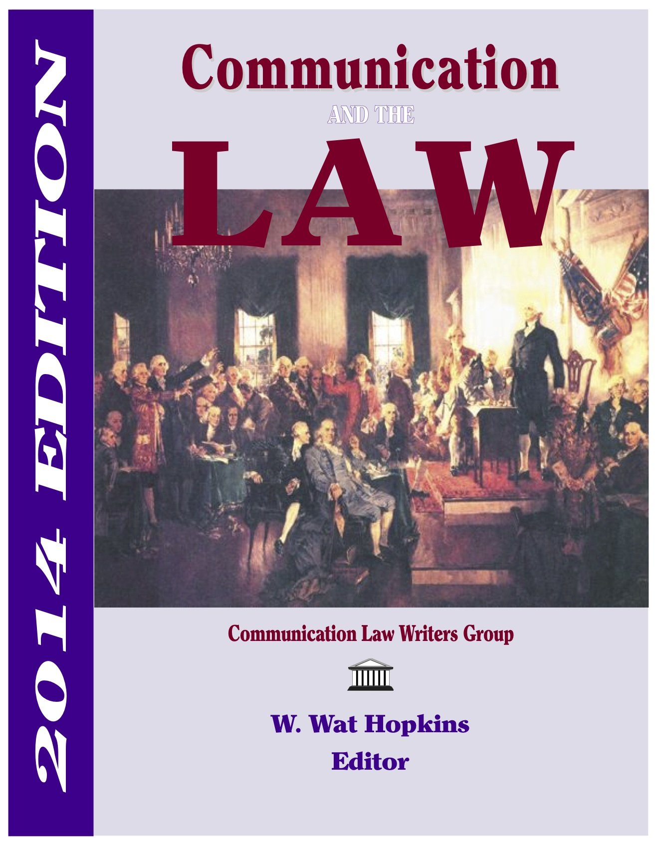 Communication and the Law 2014 Paperback – 2014 W. Wat Hopkins n/a 1885219482
