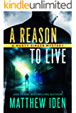 A Reason to Live: A Marty Singer Mystery (Marty Singer series Book 1)