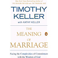 The Meaning of Marriage: Facing the Complexities of Commitment with the Wisdom of God (English Edition)