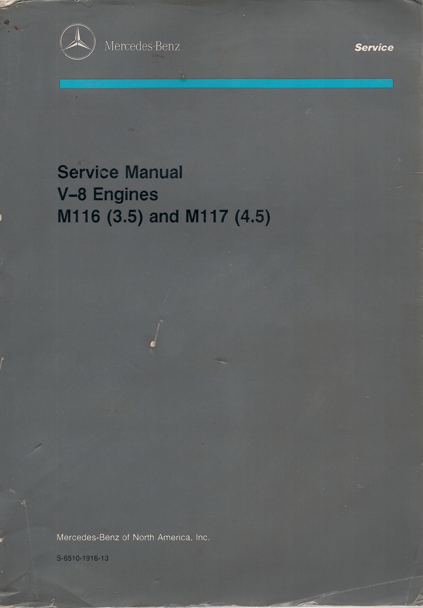 Mercedes Benz Service Manual For V 8 Engines M116 35 Ltr And M117 Engine 45 Copyright 1989 Part No S 6510 1916 13 Inc Of North