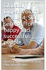Gladstar Digest Volume 1 issue 4; Sixty secrets from happy and successful people Kindle Edition