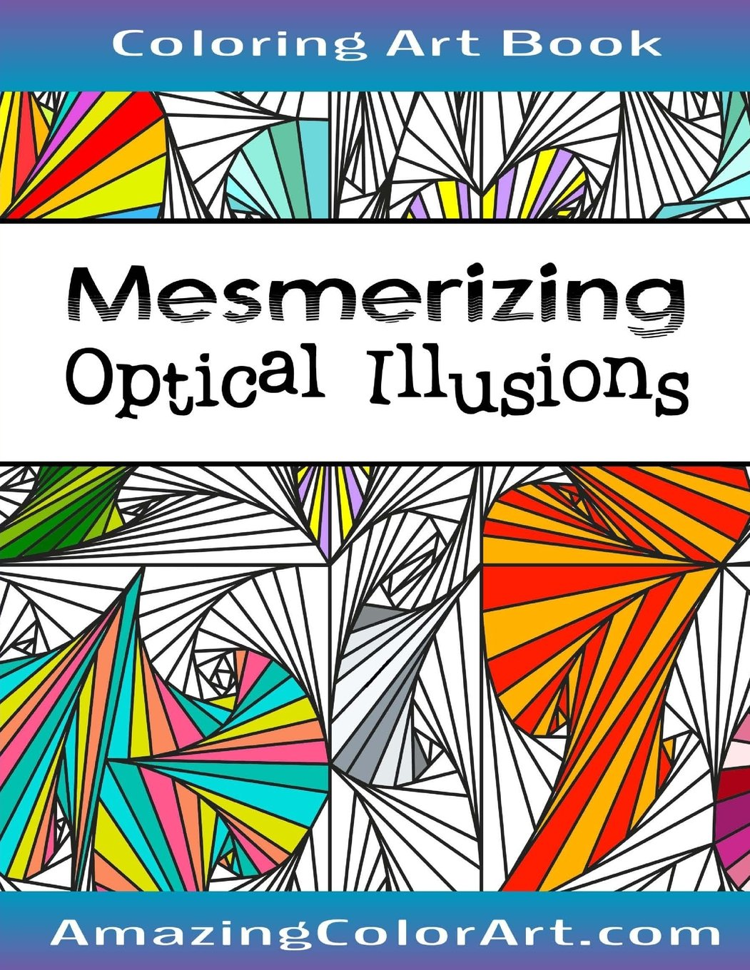 Mesmerizing Optical Illusions Coloring Book For Adults Featuring