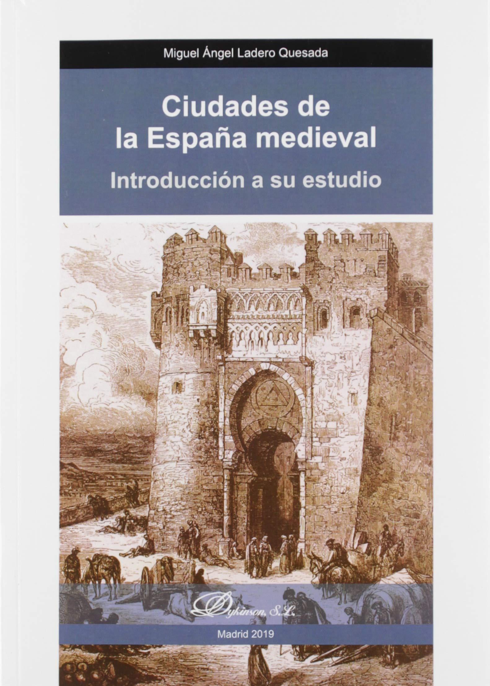 Ciudades De La España medieval. Introducción A Su Estudio: Amazon ...
