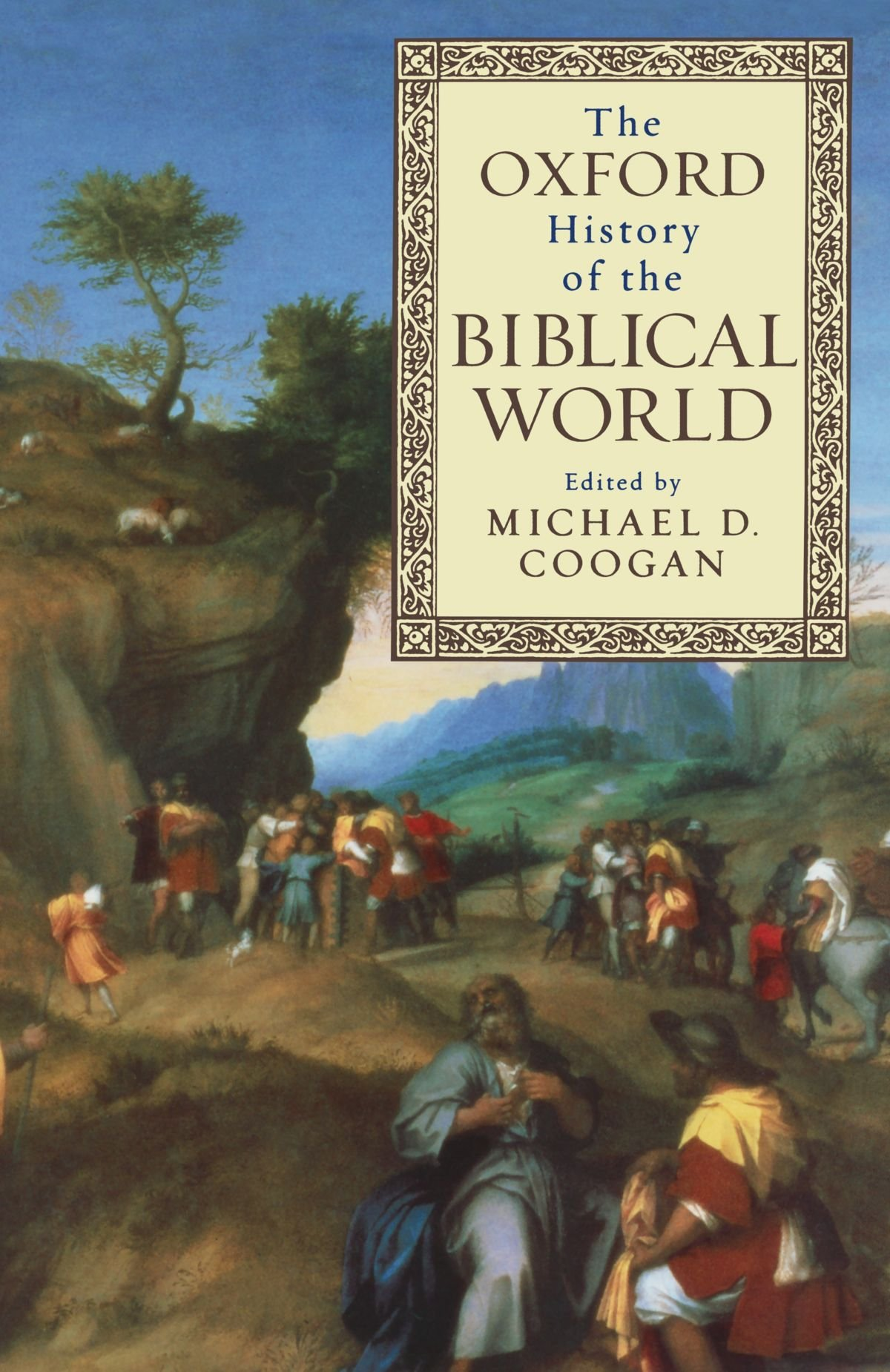 The Oxford History of the Biblical World: Michael D. Coogan: 9780195139372:  Amazon.com: Books