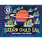 Saturn Could Sail: and other fun facts